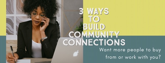 3 Ways To Build Community Connections